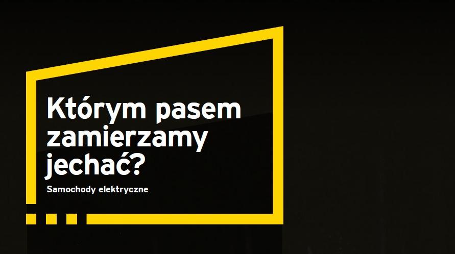 """Raport """"Którym pasem zamierzamy jechać"""" przygotowanego przez EY i ING Bank Śląski"""