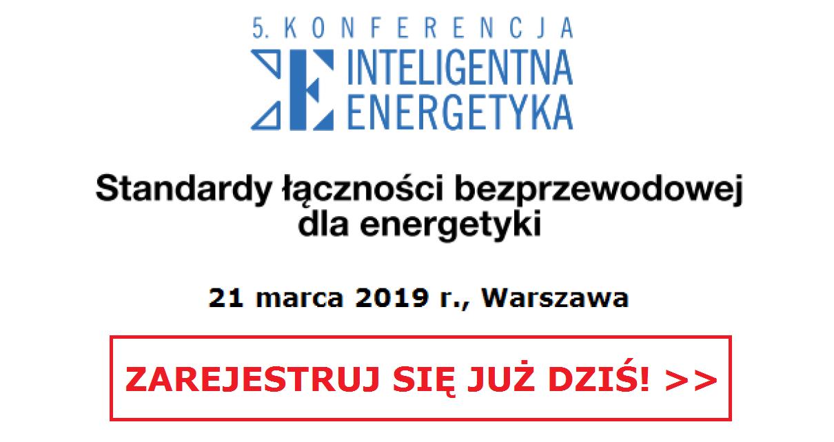 """Konferencja """"Inteligentna Energetyka"""": LPWAN dla energetyki"""