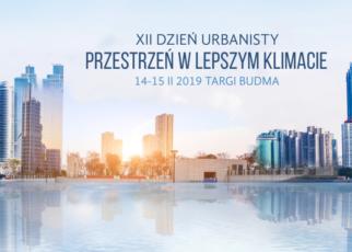"""Konferencja XII Dzień Urbanisty """"Przestrzeń w lepszym klimacie"""""""