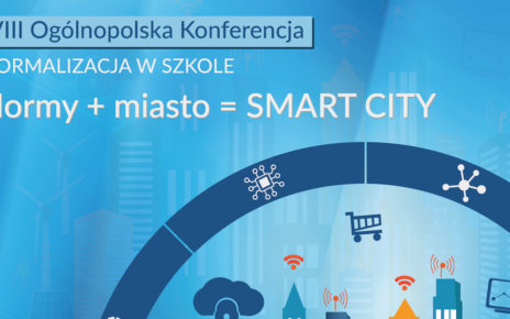 """VIII Ogólnopolska Konferencja """"Normalizacja w Szkole"""" pod hasłem: """"Normy + miasto = Smart City""""."""