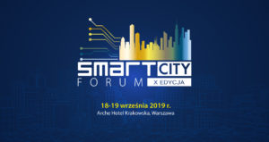 X. Smart City Forum, 18-19.09.2019 Warszawa